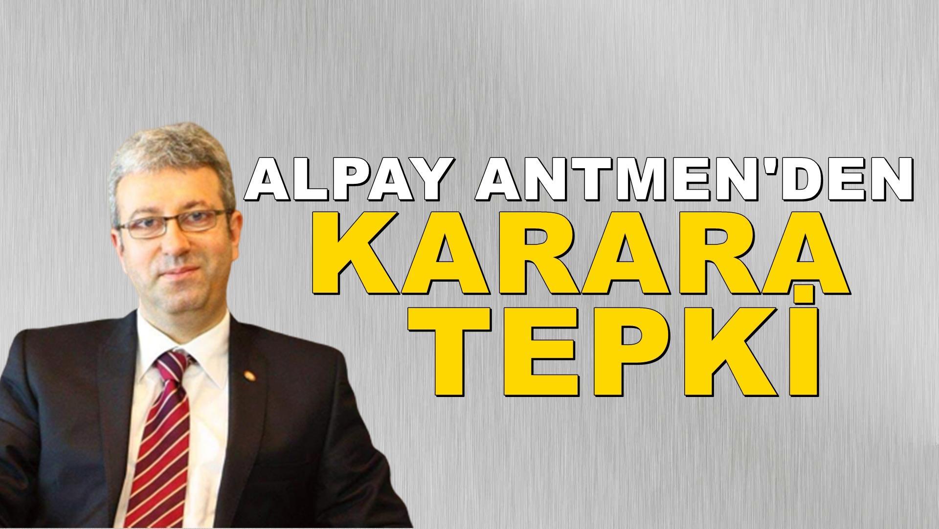Alpay Antmen'den tepki!