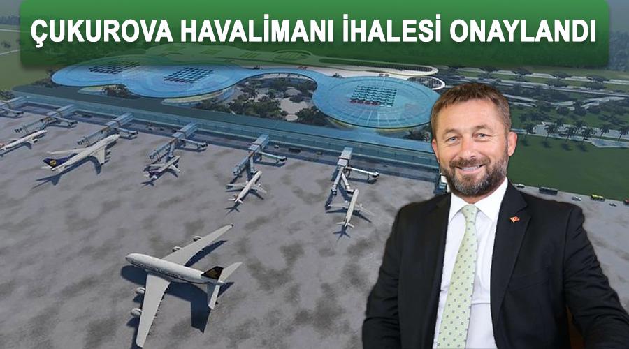 Çukurova Havalimanı ihalesi onaylandı
