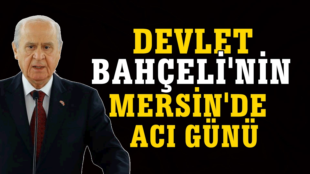 MHP Lideri Bahçeli'nin acı günü!