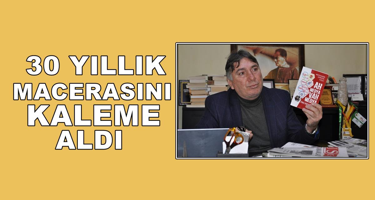 Gazeteci Ercan Güneş, meslek hayatını kaleme aldı!